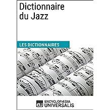 Dictionnaire du Jazz: (Les Dictionnaires d'Universalis) (French Edition)