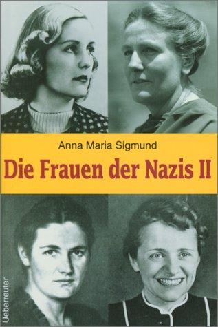 Die Frauen der Nazis. Bd. 2 Gebundenes Buch – 1. Januar 2000 Anna M Sigmund Wirtschaftsverlag Ueberreuter 3800037777 20. Jahrhundert