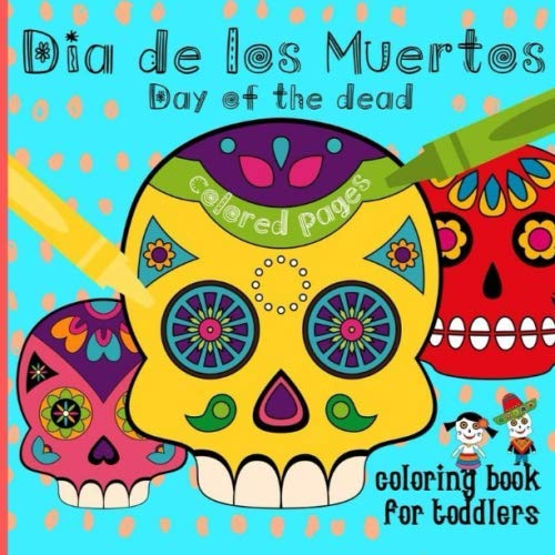 Halloween Mask Crafts Preschoolers (Dia De Los Muertos: Fun Day Of The Dead Coloring Book For Toddlers, With Bright Colored)