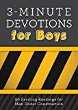 3-Minute Devotions for Boys: 90 Exciting Readings for Men Under Construction