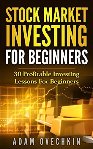 Stock Market Investing For Beginners: 30 Profitable Investing Lessons For Beginners