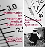Mathematics for Veterinary Medical Technicians, Stumpf, Edward M. and Fritz, Frederick R., 0890893438