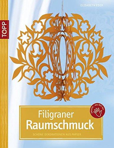 Filigraner Raumschmuck: Schöne Dekorationen aus Papier