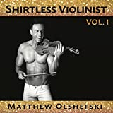 Shirtless Violinist VOL. I (Audio CD)