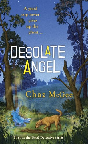 Desolate Angel (A Dead Detective Mystery Book 1)