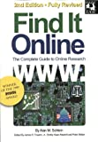 Find It Online: The Complete Guide to Online Research, Second Edition