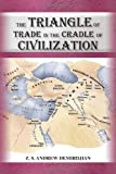 The Triangle of Trade, Z. S. Andrew Demirdjian, 1450015182