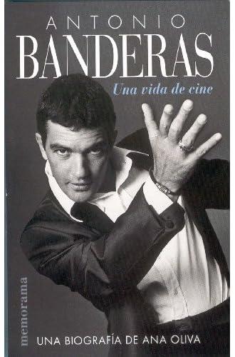 Antonio Banderas: Una Vida De Cine