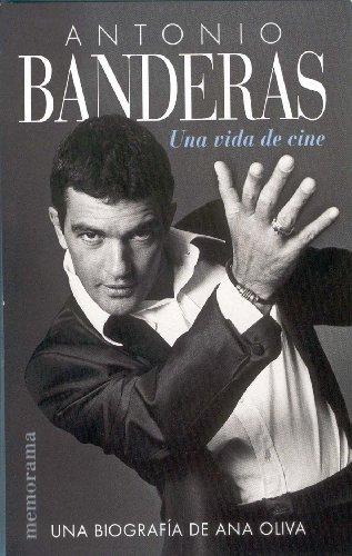 Descargar Libro Antonio Banderas: Una Vida De Cine Ana Oliva
