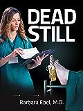 Dead Still (Dr. Annabel Tilson Novels Book 1)
