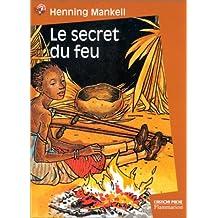 SECRET DU FEU (LE) (NOUVELLE ÉDITION)