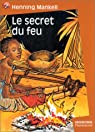 Le Secret du feu par Mankell