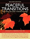 img - for Peaceful Transitions: Plan Now, Die Later-Ironclad Strategy book / textbook / text book