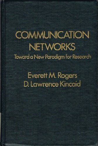 Communication Networks: Toward a New Paradigm for Research by Everett M. Rogers (1980-06-03)