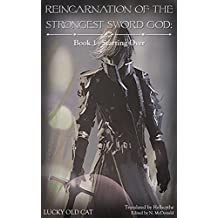 Reincarnation of the Strongest Sword God: Book 1 - Starting Over