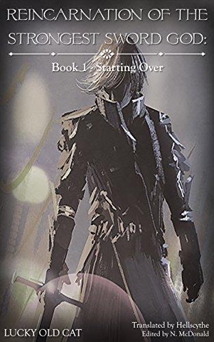 Reincarnation of the Strongest Sword God: Book 1 - Starting -