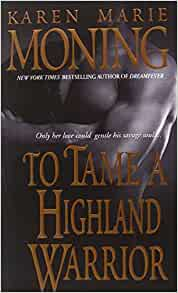 To Tame A Highland Warrior Highlander Book 2 Karen