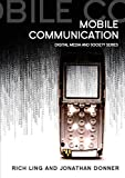 Mobile Communication 1st edition by Ling, Rich, Donner, Jonathan (2009) Paperback