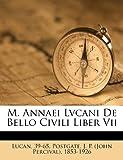 M. Annaei Lvcani de Bello Civili Liber Vii, Lucan 39-65, 1247701387