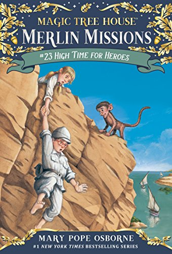 High Time for Heroes (Magic Tree House (R) Merlin Mission)