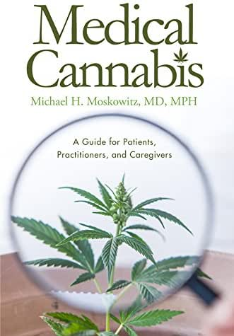 Medical Cannabis: A Guide for Patients, Practitioners, and Caregivers