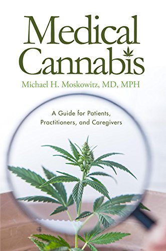 Medical Cannabis: A Guide for Patients, Practitioners, and Caregivers (Best Medical Cannabis For Chronic Pain)