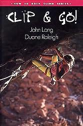 How to Climb: Clip and Go! (Falcon Guides Rock Climbing)