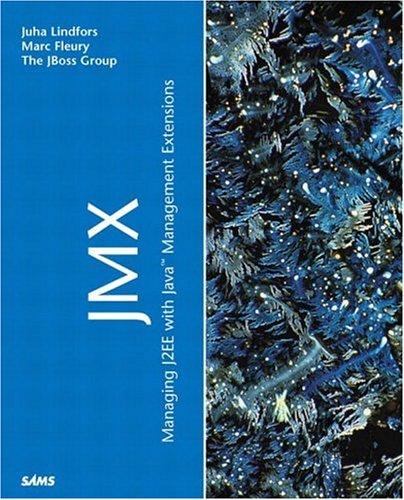 JMX: Managing J2EE with Java Management Extensions (Java (Sams))
