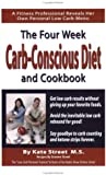 The Four Week Carb Conscious Diet and Cookbook, Street, Kate, 0974727407