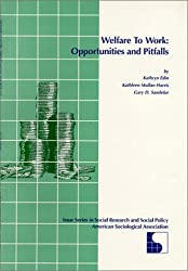 Welfare to Work: Opportunities and Pitfalls (Issue Series in Social Research and Social Policy)