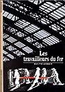 Les Travailleurs du fer par Andrieux