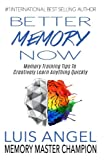 #9: Better Memory Now: Memory Training Tips to Creatively Learn Anything Quickly