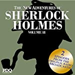 The New Adventures of Sherlock Holmes: The Golden Age of Old Time Radio Shows, Vol. 18   Arthur Conan Doyle