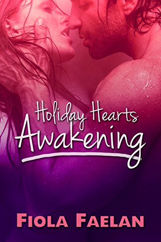 Holiday Hearts Awakening: A Christmas Romance by [Faelan, Fiola]
