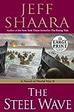 The Steel Wave, Jeff Shaara, 0739327844