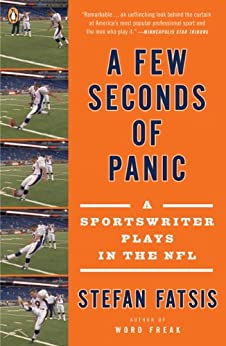 A Few Seconds of Panic: A Sportswriter Plays in the NFL by [Fatsis, Stefan]