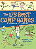 The 175 Best Camp Games, Kathleen Fraser and Laura Fraser, 1550465163