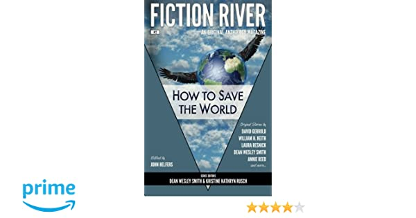 Fiction River How To Save The World Fiction River An Original