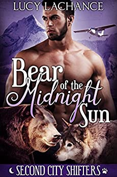 Bear of the Midnight Sun (Second City Shifters Book 1) by [Lachance, Lucy]