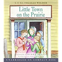 Little Town on the Prairie CD (Little House) by Laura Ingalls Wilder (2005-07-26)