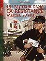 Un facteur dans la Résistance : Martial, 20 ans par Deroin