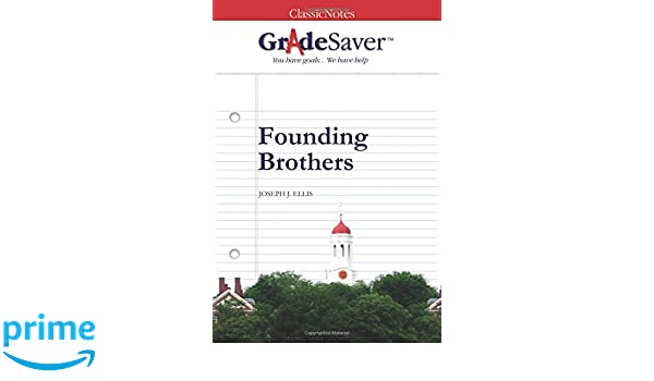 gradesaver tm classicnotes founding brothers melanie r  gradesaver tm classicnotes founding brothers melanie r mcbride s r cedars 9781602593497 com books