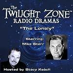 The Lonely: The Twilight Zone™ Radio Dramas | Rod Serling