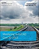 img - for Mastering AutoCAD Civil 3D 2013 by Louisa Holland (2012-07-31) book / textbook / text book