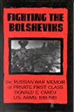 Fighting the Bolsheviks, Donald E. Carey and Neil G. Carey, 0891416315