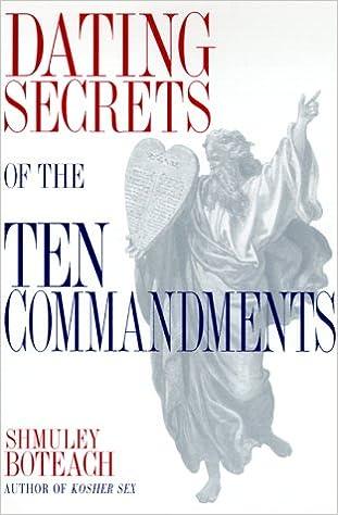 Dating secrets of the ten commandments