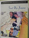 img - for Send me Someone: a True Story of Lover Here and Hereafter book / textbook / text book