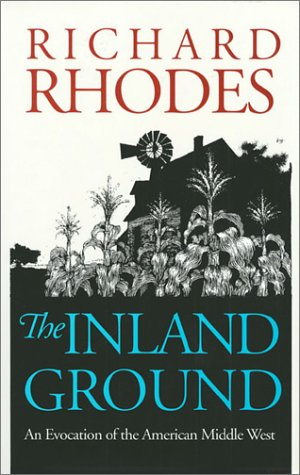 The Inland Ground: An Evocation of the American Middle West: Revised - Mo City Kansas Shopping