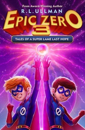 Epic Zero 3: Tales of a Super Lame Last Hope (Volume 3)