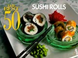 Sushi Rolls, Carol M. Newman and Bristol Publishing, 1558672311
